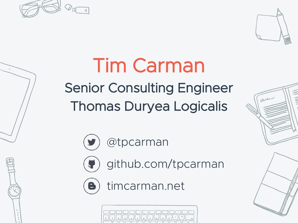Tim Carman Senior Consulting Engineer Thomas Du...