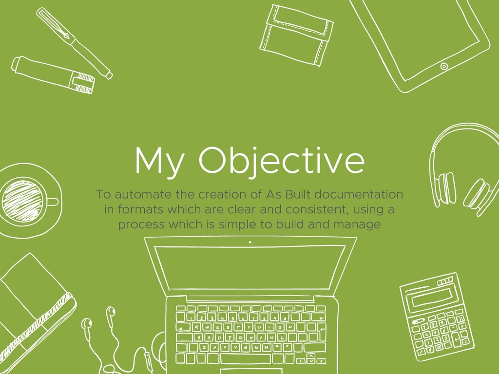 My Objective To automate the creation of As Bui...