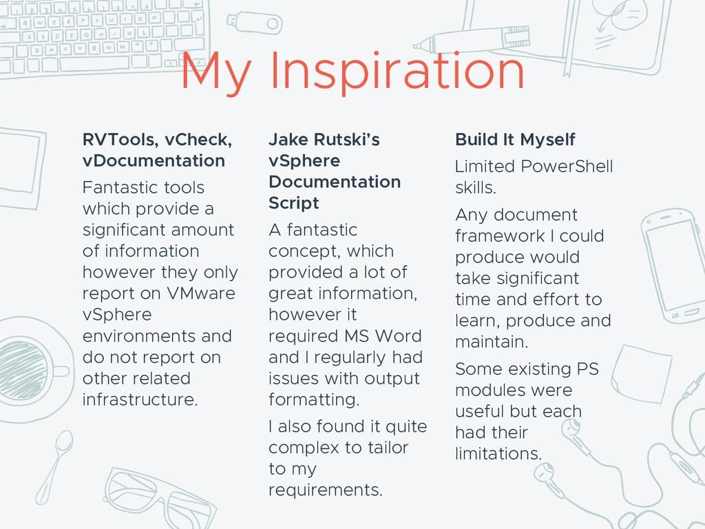 My Inspiration RVTools, vCheck, vDocumentation ...