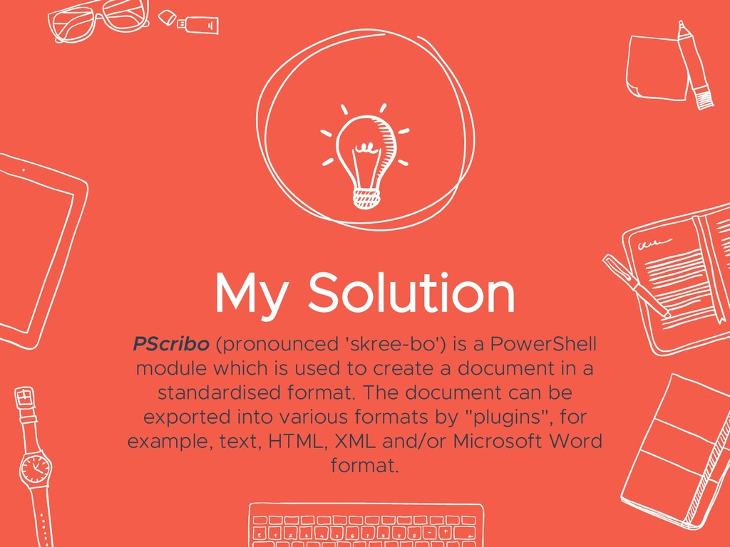My Solution PScribo (pronounced 'skree-bo') is ...