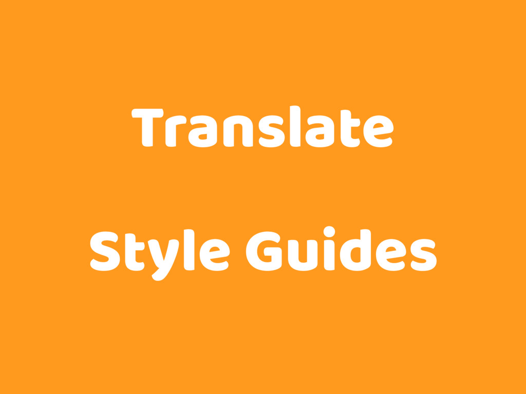 Translate Style Guides