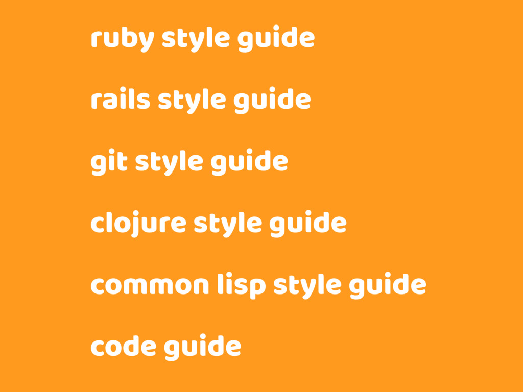 ruby style guide rails style guide git style gu...