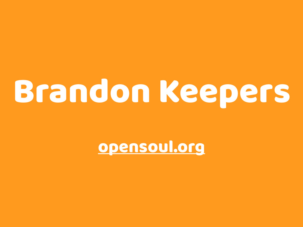 Brandon Keepers opensoul.org