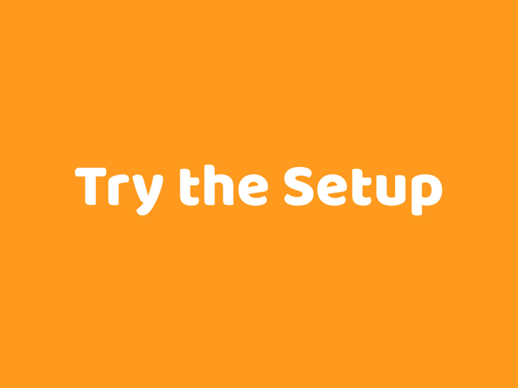 Try the Setup