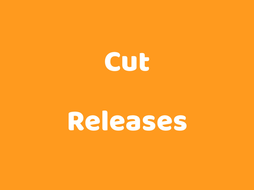 Cut Releases