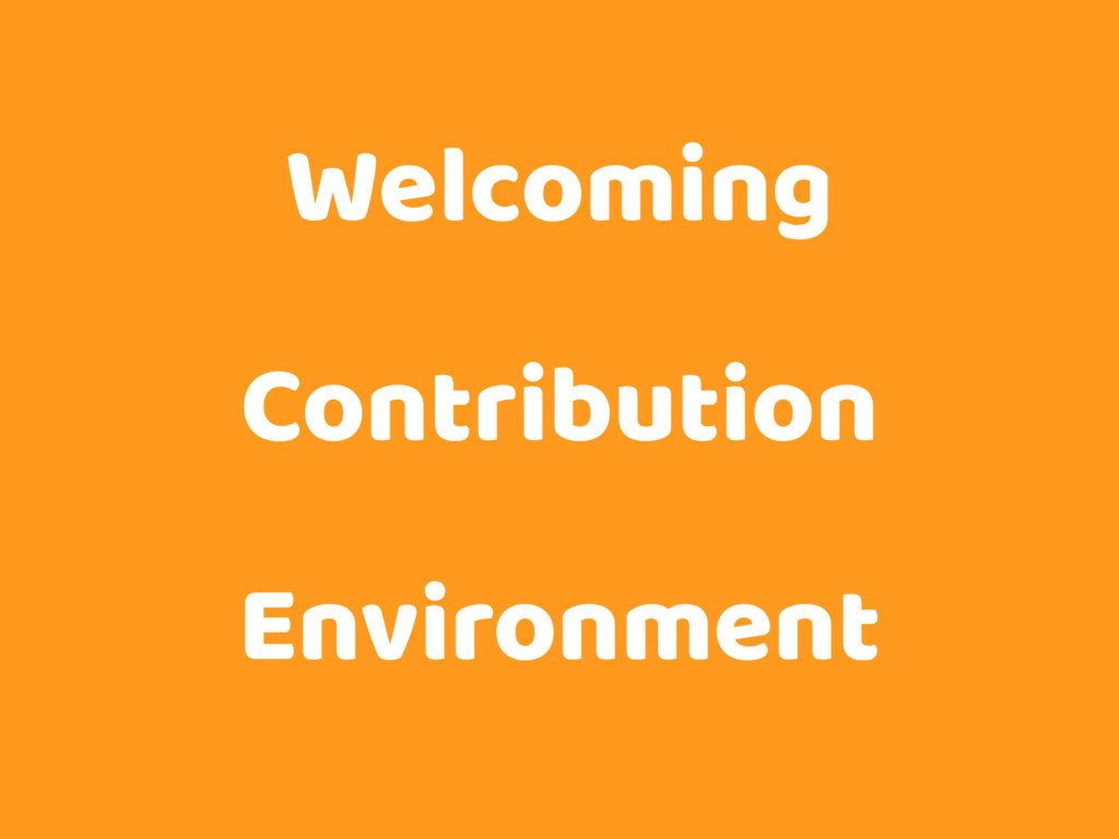 Welcoming Contribution Environment