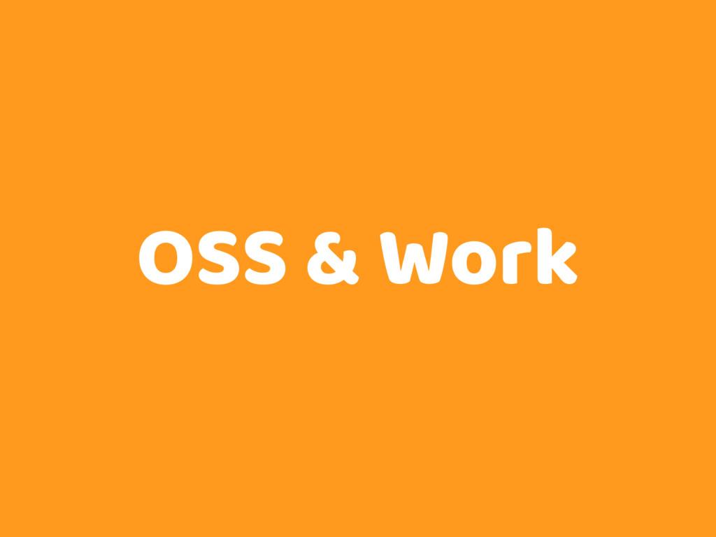 OSS & Work