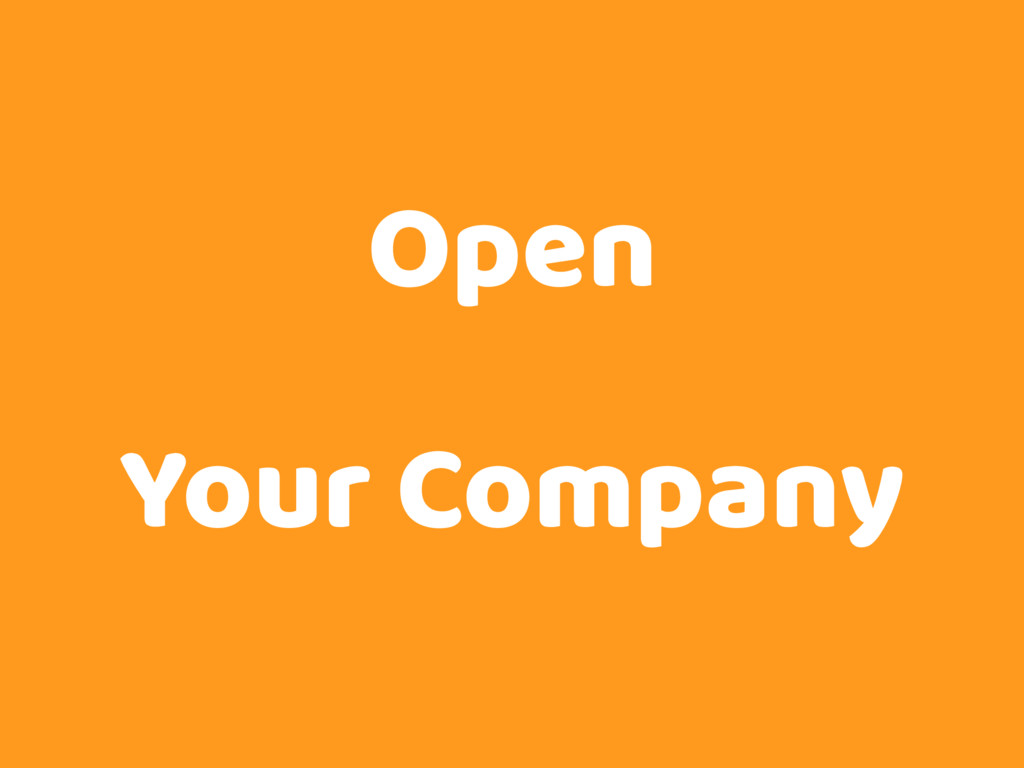 Open Your Company