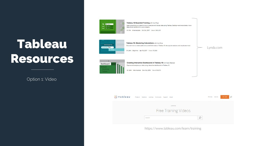 Tableau Resources Option 1: Video https://www.t...