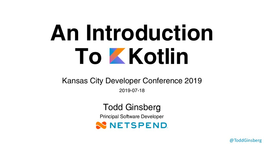 An Introduction To Kotlin Kansas City Developer...