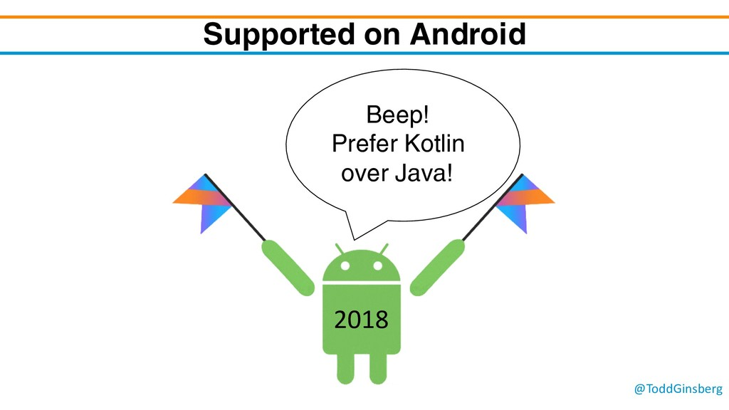 @ToddGinsberg Supported on Android Beep! Prefer...