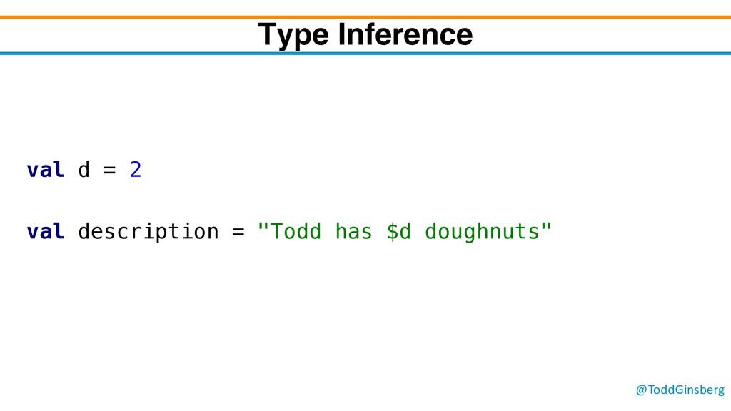 "@ToddGinsberg val d = 2 val description = ""Todd..."