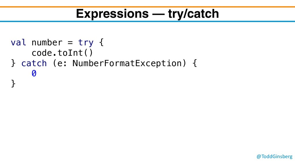 @ToddGinsberg Expressions – try/catch val numbe...