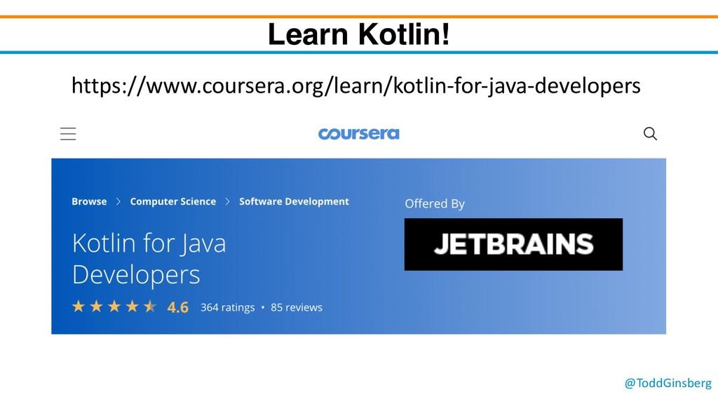 @ToddGinsberg Learn Kotlin! https://www.courser...