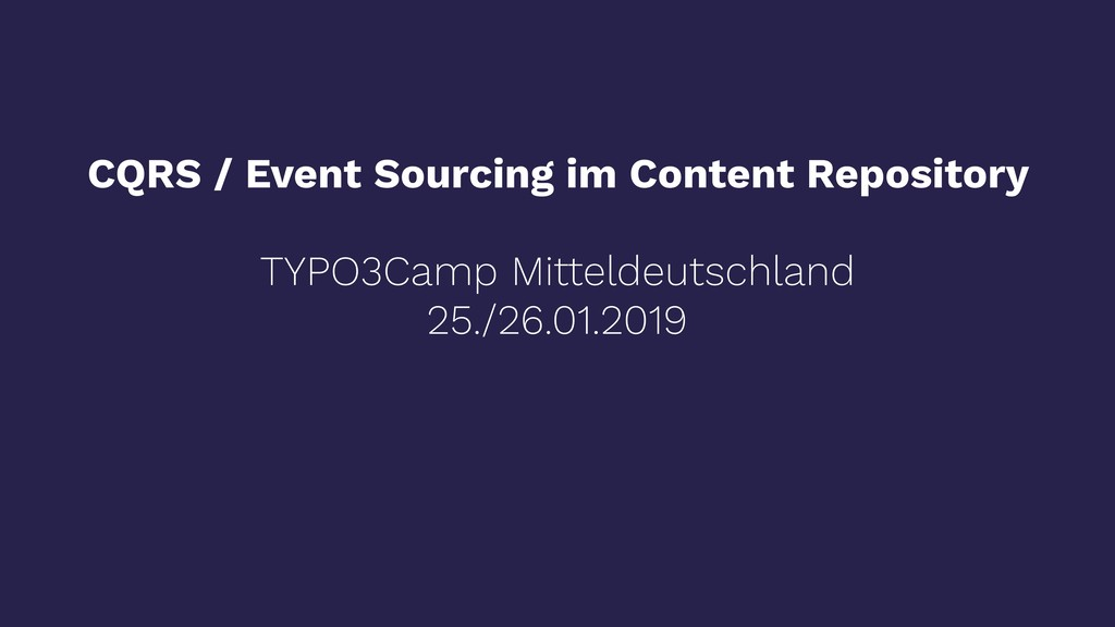 CQRS / Event Sourcing im Content Repository TYP...