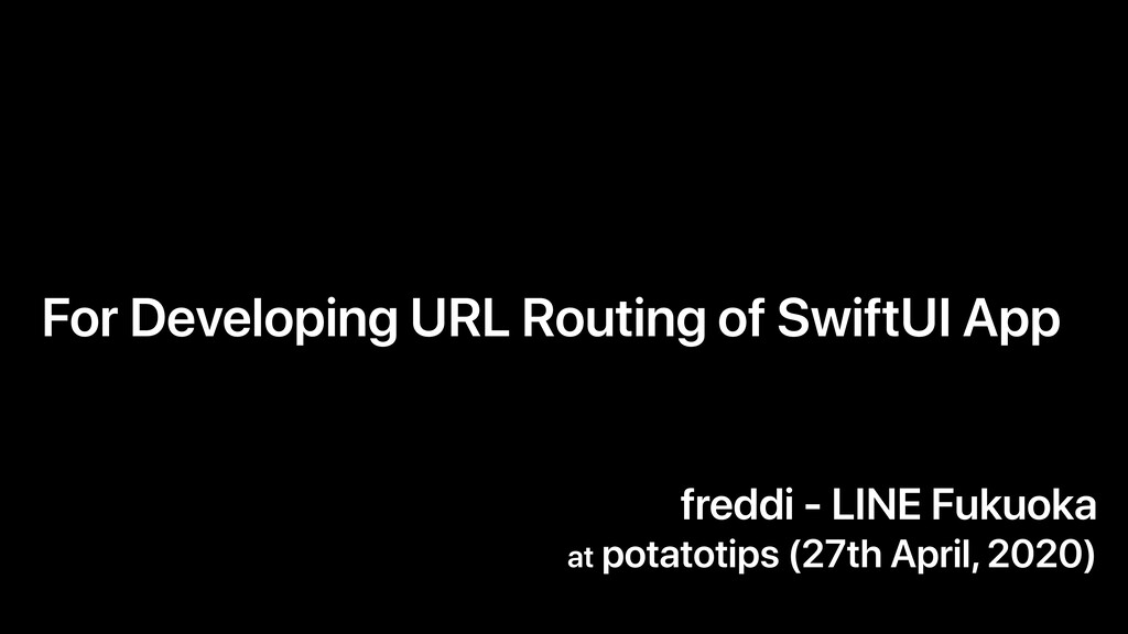 For Developing URL Routing of SwiftUI App fredd...
