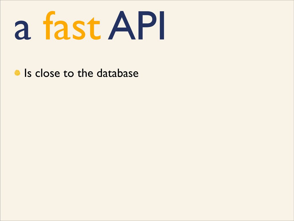 a fast API Is close to the database