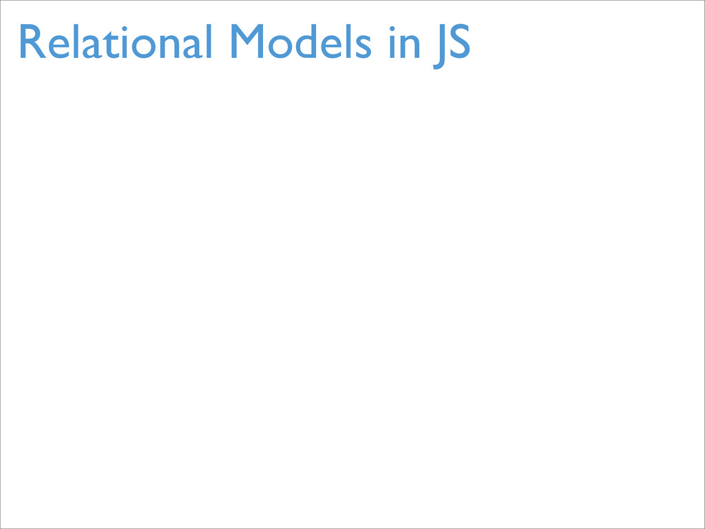 Relational Models in JS