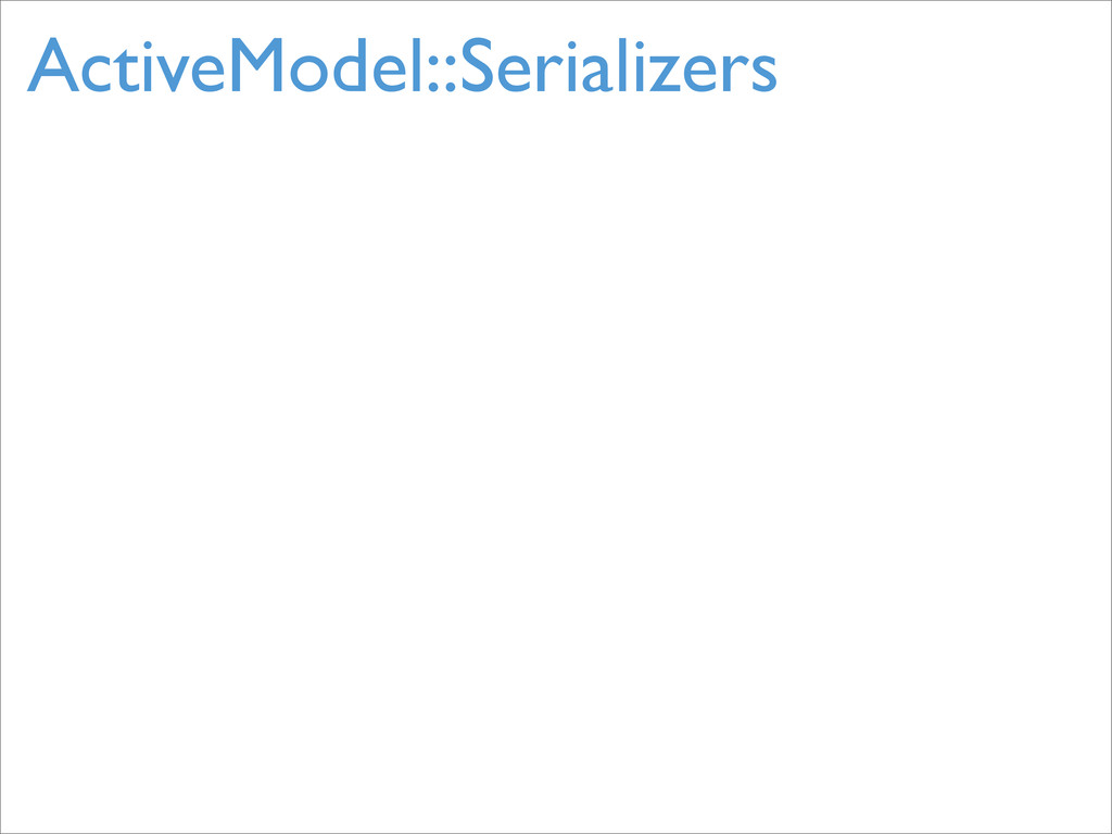 ActiveModel::Serializers