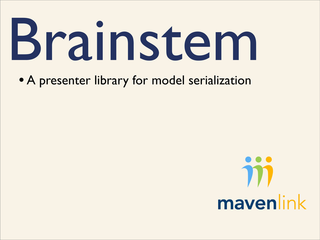 Brainstem • A presenter library for model seria...