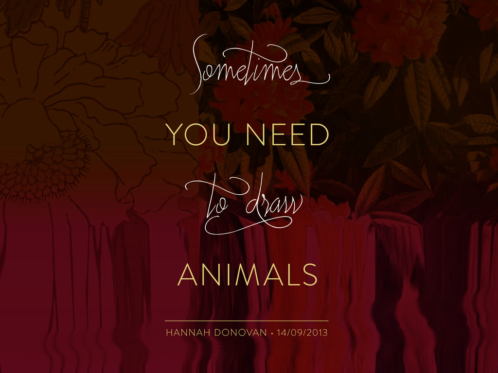 YOU NEED ANIMALS Somet imes t o d raw +$11$+'2...