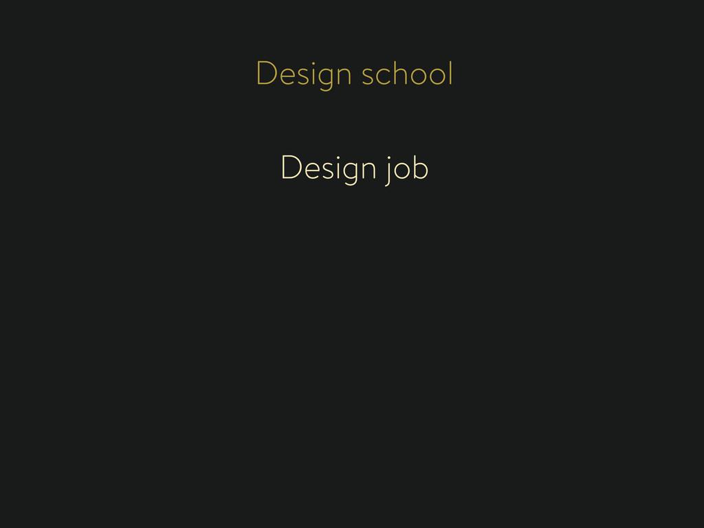 Design school Design job
