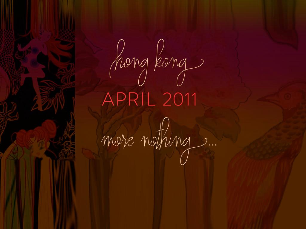 APRIL 2011 Hong kong more nothing...