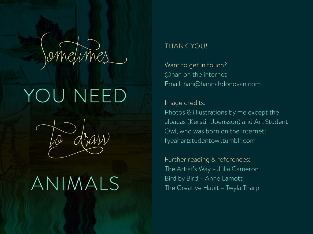 YOU NEED ANIMALS Somet imes t o d raw THANK YOU...
