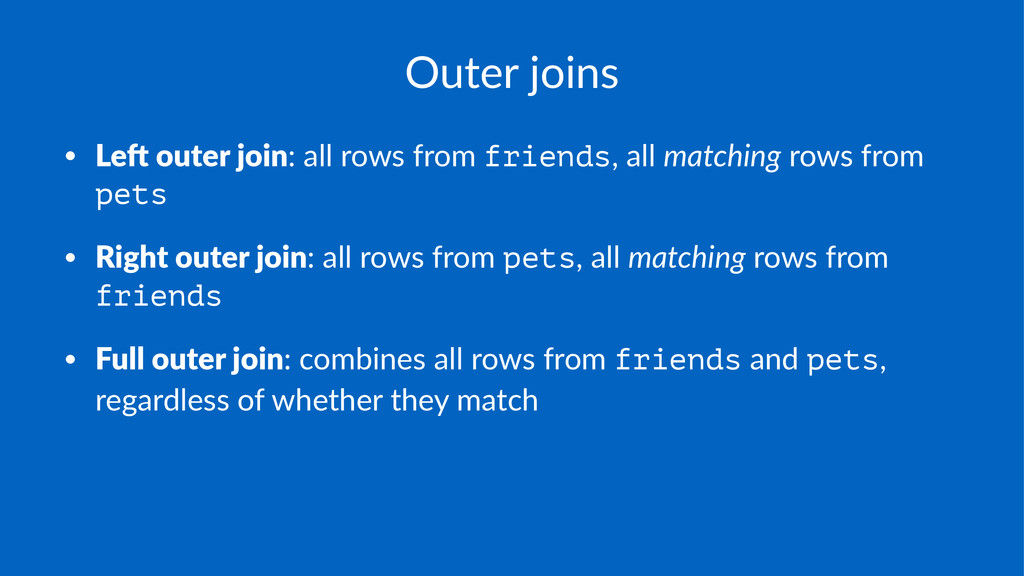 Outer&joins • Le#$outer$join:#all#rows#from#fri...