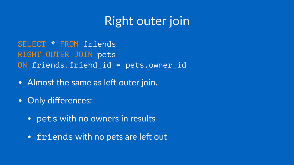 Right&outer&join SELECT * FROM friends RIGHT OU...