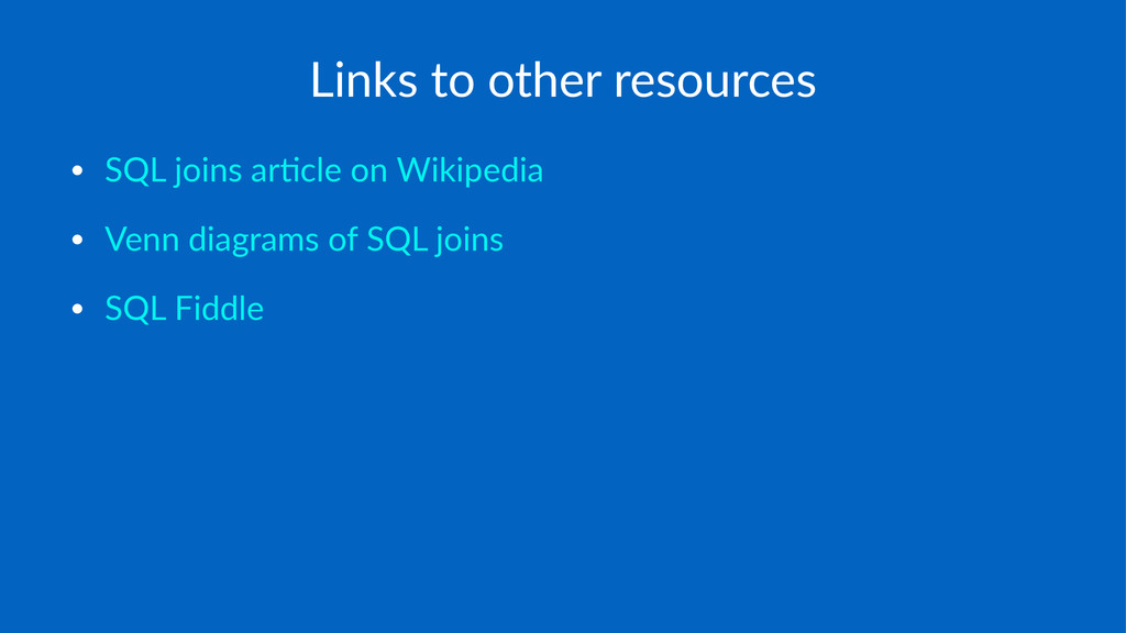 Links&to&other&resources • SQL%joins%ar-cle%on%...