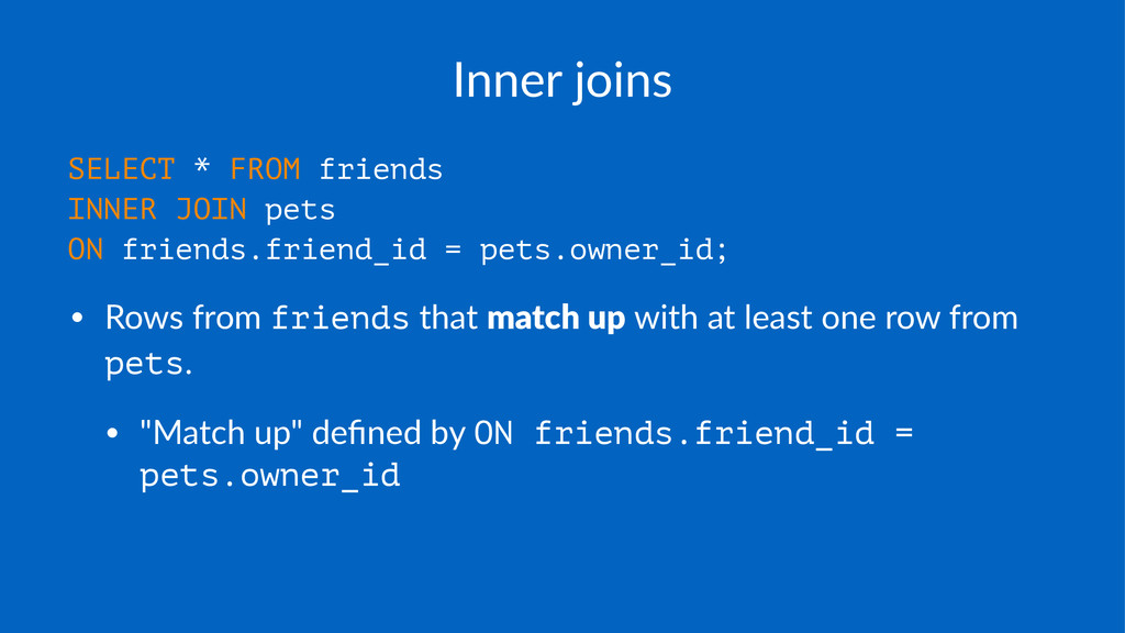 Inner%joins SELECT * FROM friends INNER JOIN pe...