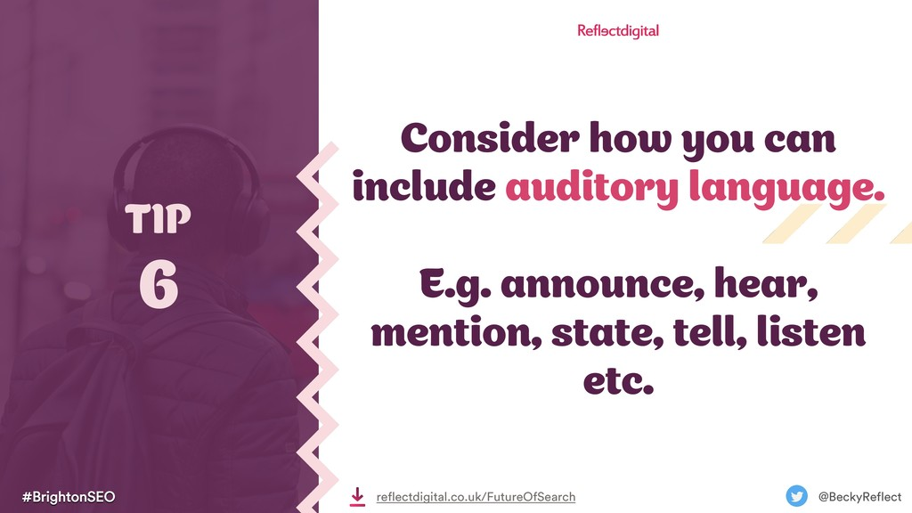Consider how you can include auditory language....