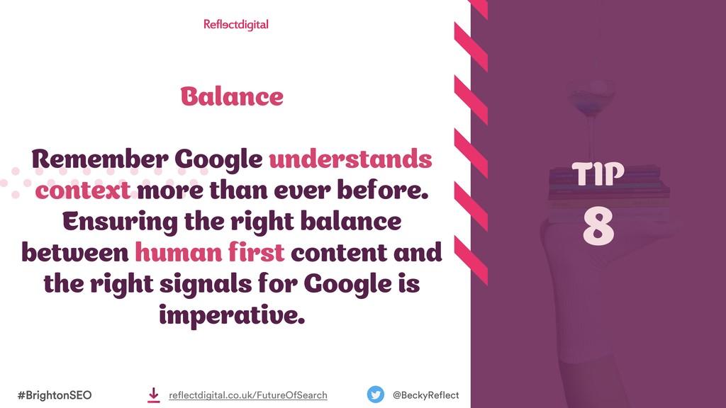 Balance Remember Google understands context mor...