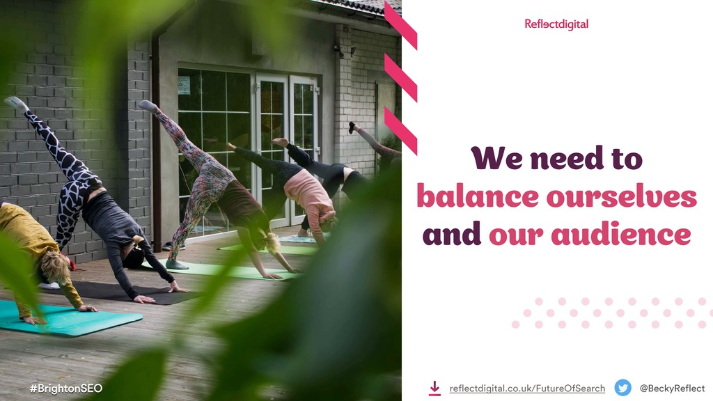 We need to balance ourselves and our audience #...