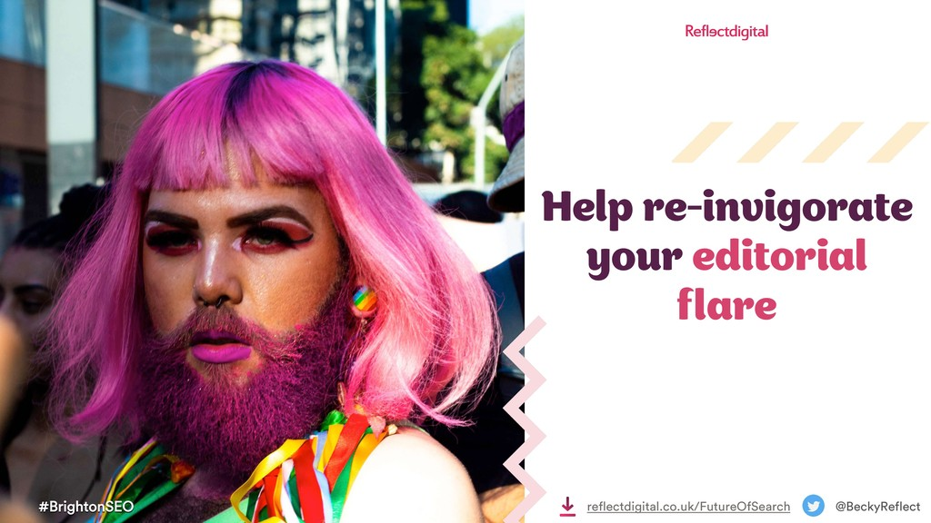 #BrightonSEO @BeckyReflect Help re-invigorate y...