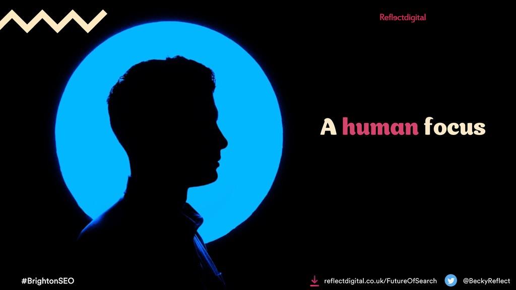 A human focus #BrightonSEO @BeckyReflect reflec...