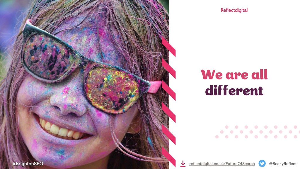 We are all different #BrightonSEO @BeckyReflect...
