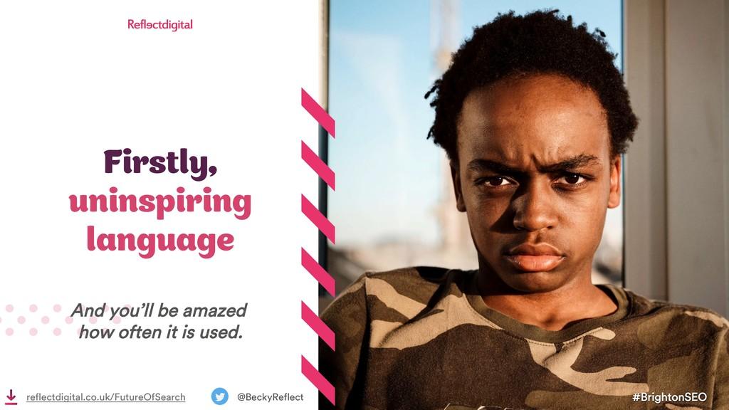 Firstly, uninspiring language #BrightonSEO @Bec...