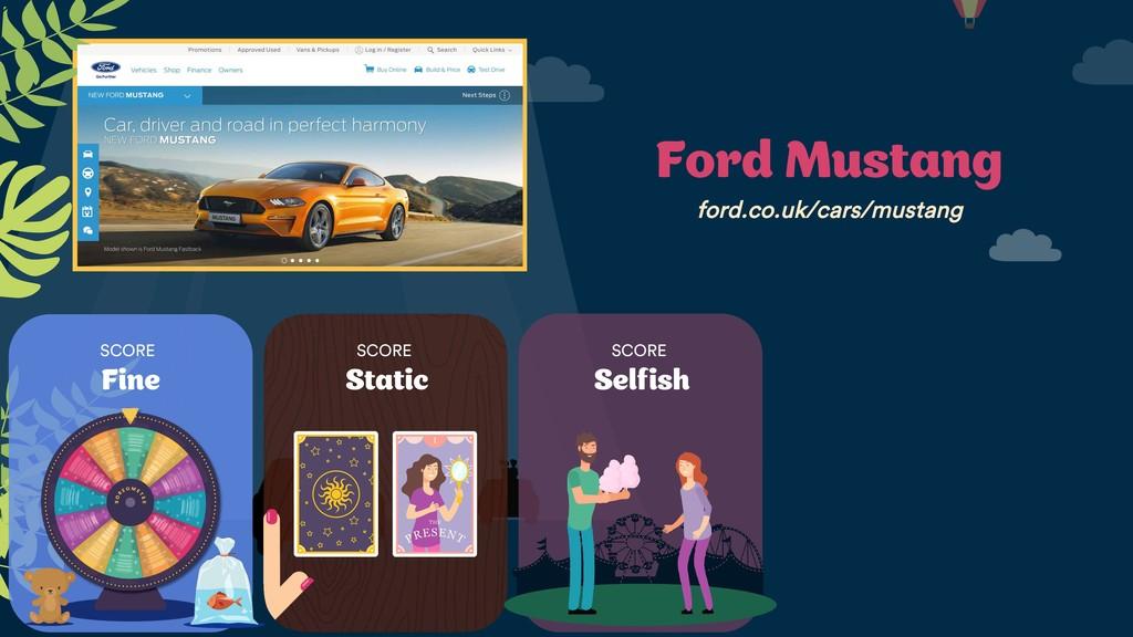 SCORE Fine SCORE Selfish SCORE Static Ford Must...