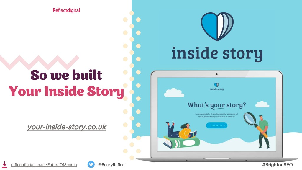 So we built Your Inside Story #BrightonSEO @Bec...