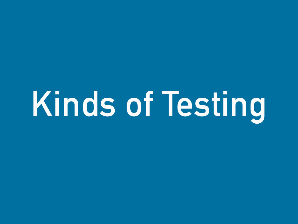 Kinds of Testing