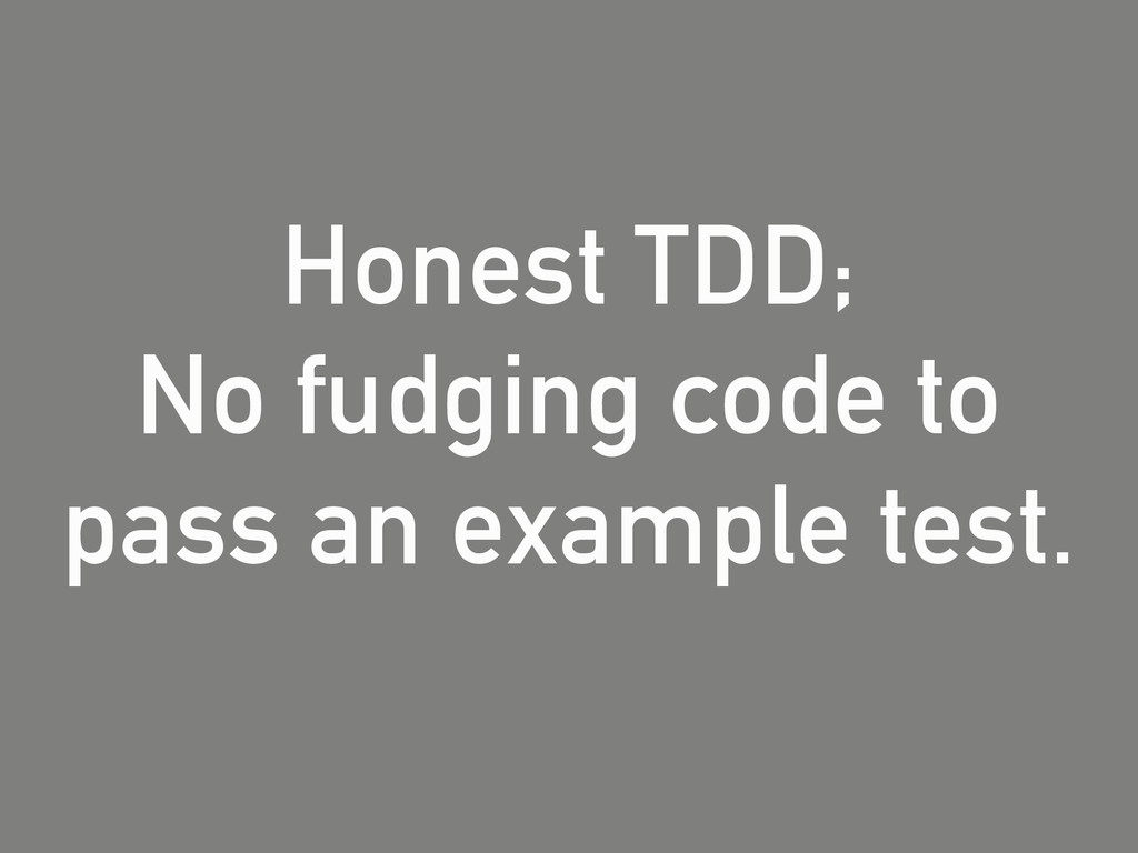 Honest TDD;