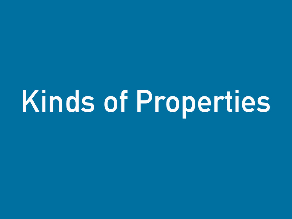Kinds of Properties