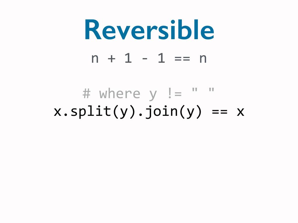 n + 1 -‐ 1 == n  ! # w...