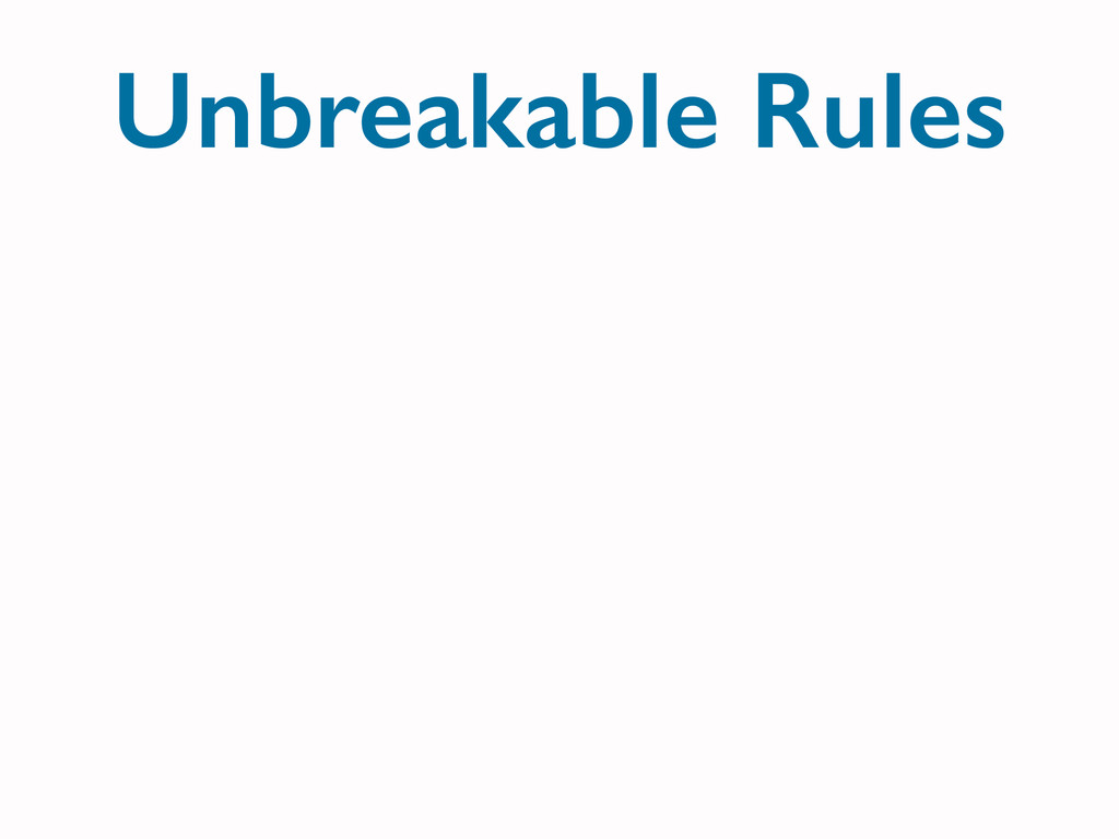 Unbreakable Rules