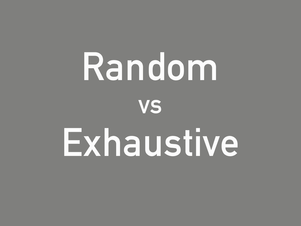 Random vs Exhaustive