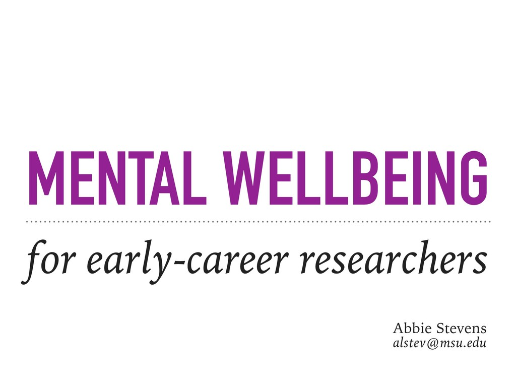 MENTAL WELLBEING for early-career researchers A...