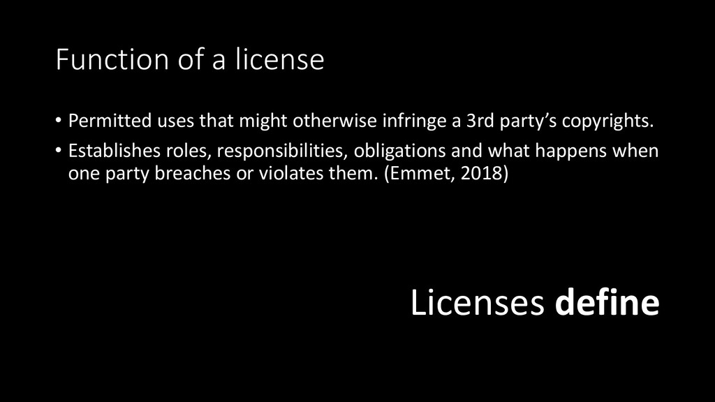 Function of a license • Permitted uses that mig...