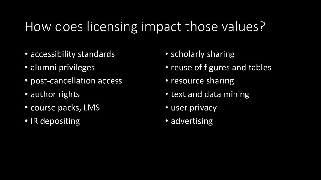 How does licensing impact those values? • acces...